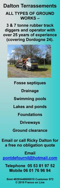 Dalton Terrassements,all types of ground work,3 tonne rubber track digger,7 tonne rubber track digger,driver,operator,Dordogne,24,fosse septiques,drainage,swimming pools,lakes,ponds,foundations,driveways,ground clearance